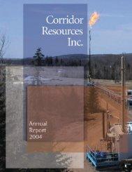 2004 Annual Report - Corridor Resources Inc.