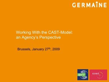 Working With the CAST-Model: an Agency's Perspective