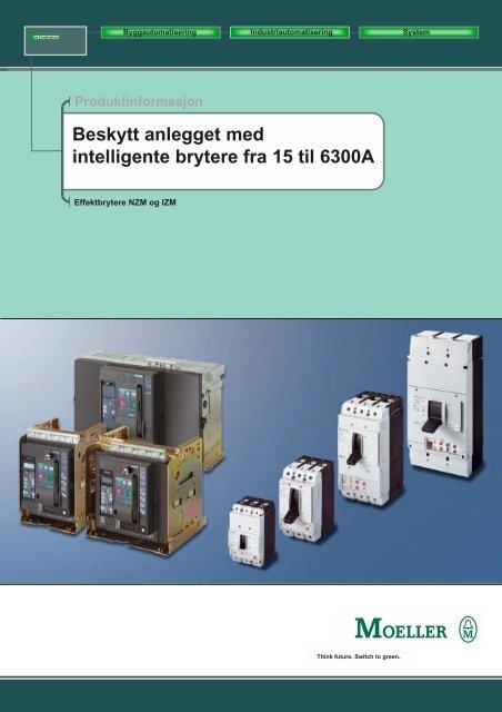 Beskytt anlegget med intelligente brytere fra 15 til 6300A - Moeller