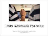 Odder Gymnasiums iPad-projekt - Uddannelsesforum 2011