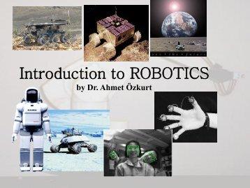 Introduction to ROBOTICS - Ahmet Özkurt's Homepage
