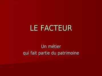 LE FACTEUR