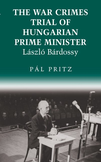 The war crimes trial of Hungarian Prime Minister László ... - MEK