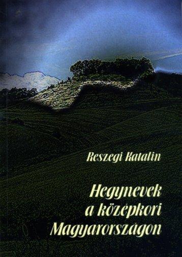 Hegynevek a középkori Magyarországon - MEK