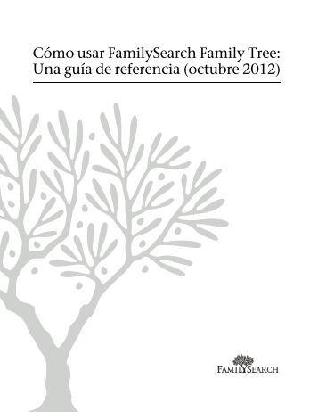 Cómo usar Familysearch Family Tree: Una guía de referencia ...