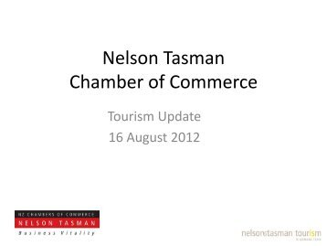 Tourism Presentation - Nelson Tasman Chamber of Commerce
