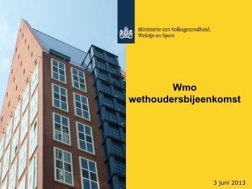 Presentatie wethoudersbijeenkomst 3 juni 2013 - Invoering Wmo