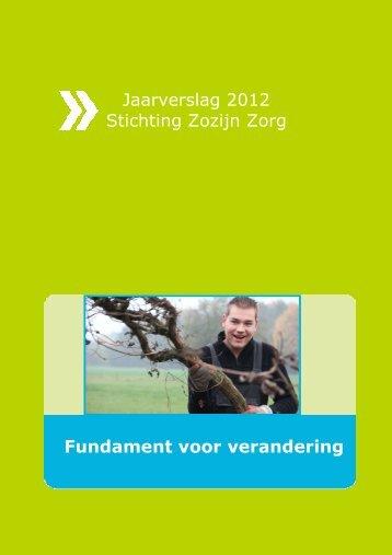 Jaarverslag 2012 Stichting Zozijn Zorg Fundament voor verandering