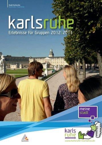 Erlebnisse für Gruppen 2012| 2013 - Karlsruhe Tourismus