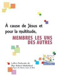 A cause de Jésus et pour la multitude... Membres les uns des autres
