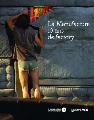 La Manufacture 10 ans de factory - Mouvement