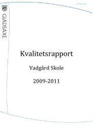 Kvalitetsrapport Vadgård Skole 2009-2011.pdf - Gladsaxe Kommune