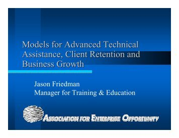 Models for Advanced Technical Assistance, Client Retention ... - Field