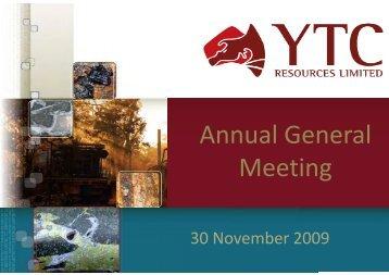 AGM Presentation 30 November 2009 - YTC Resources Home Page