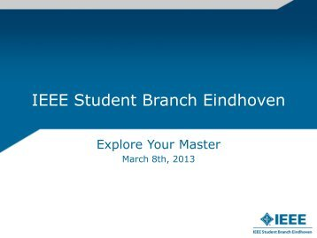 IEEE Student Branch Eindhoven - Explore Your Master 2013