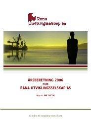 ÅRSBERETNING 2006 RANA UTVIKLINGSSELSKAP AS