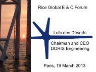 Rice Global E & C Forum Paris, 19 March 2013 Loďc des Déserts ...
