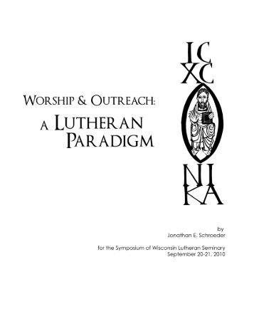 Worship & Outreach: A Lutheran Paradigm - Grow in Grace
