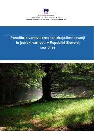 Poročilo o varstvu pred ionizirajočimi sevanji in jedrski varnosti v ...