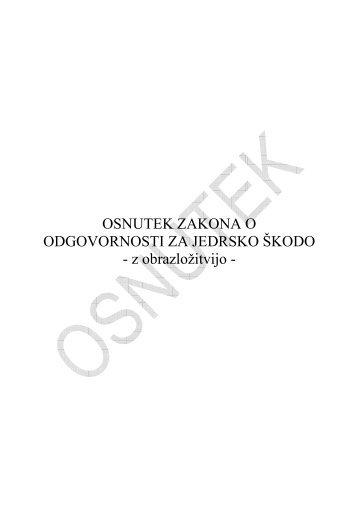 OSNUTEK ZAKONA O ODGOVORNOSTI ZA JEDRSKO ÅKODO - z ...