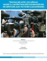 travailler avec les médias - Canadian Resource Centre for Victims of ...