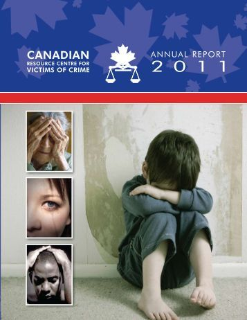 2011 annual report - Canadian Resource Centre for Victims of Crime