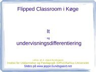 Flipped Classroom i Køge It undervisningsdifferentiering - Jeppe ...