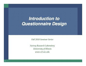 Introduction to Questionnaire Design - Survey Research Laboratory