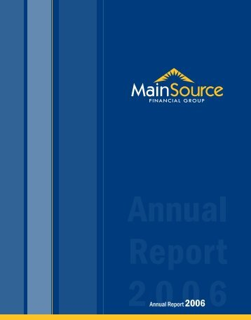 MSFG 2006 Annual Report - MainSource Bank