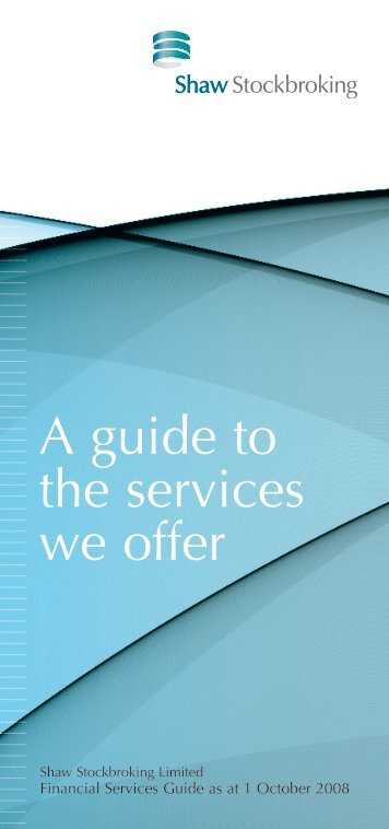 A guide to the services we offer - Shaw Stockbroking