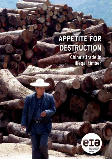 APPETITE FOR DESTRUCTION - Environmental Investigation Agency