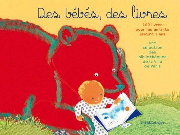 des bébés, des livres : 100 livres pour les enfants jusqu'à 3 ans, une ...