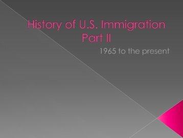 History of U.S. Immigration Part II