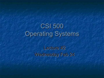 CSI 500 Operating Systems