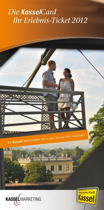 Die KasselCard Ihr Erlebnis-Ticket 2012 - Kassel Marketing