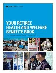 your retiree health and welfare benefits book - Motorola Solutions