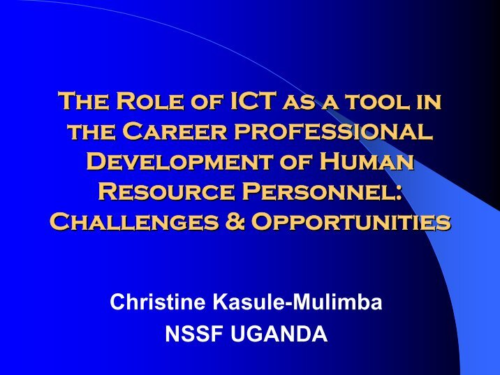 role of ict in uganda Ict and economic development in africa: economic development in africa: the role of heis few people in uganda use email due to either lack of computer skills.
