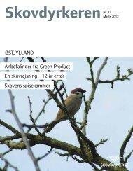 Skovdyrkeren Østjylland - Nr. 11 - Marts 2012 - Skovdyrkerforeningen
