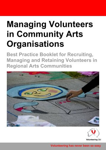 Managing Volunteers in Community Arts ... - Volunteering Qld