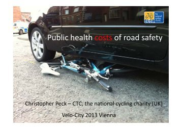 P bli h lth t f d f t Public health costs of road safety - Velo City