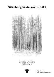 Silkeborg Statsskovdistrikt Forslag til driften 2000 - Naturstyrelsen