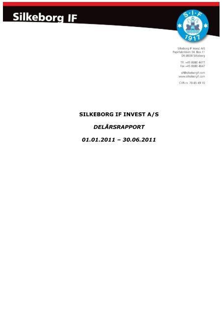 Delårsrapport for perioden 1. januar - 30. juni 2011 - Silkeborg IF ...