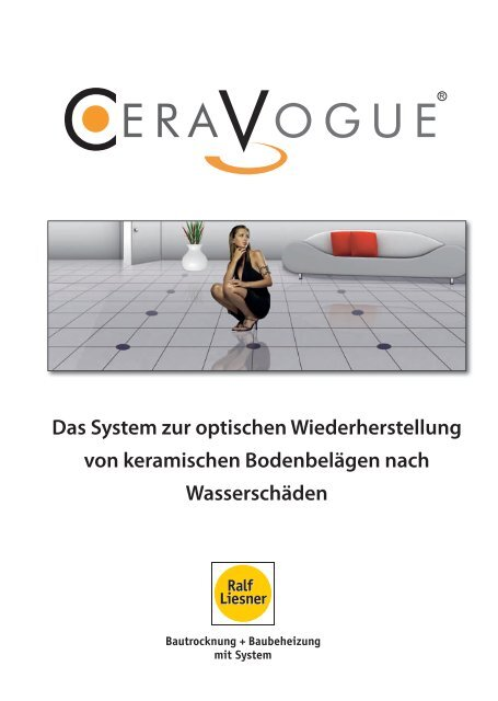 CERAVOGUE - Ralf Liesner Bautrocknung GmbH & Co. KG