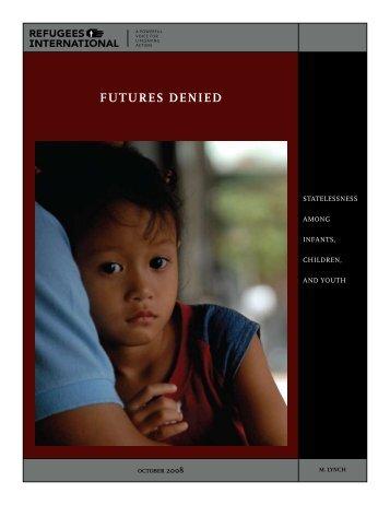 Futures DenieD: statelessness among inFants, ChilDren ... - ICYRNet