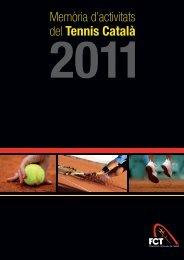Descarregar Memòria 2011 - Federació Catalana de Tennis