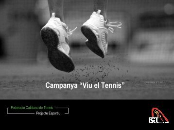 Descarregar la presentació en PDF - Federació Catalana de Tennis