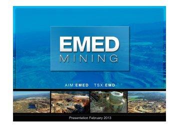 February 2013 Investor Presentation - EMED Mining