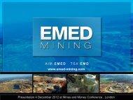December 2012 Investor Presentation - EMED Mining