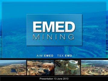 June 2013 Investor Presentation - EMED Mining