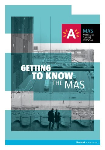 Getting to know the MAS ( pdf ) - Museum aan de Stroom